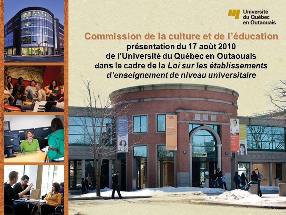 Commission de la culture et de léducation présentation du 17 août 2010 de lUniversité du Québec en Outaouais d ans le cadre de la Loi sur les établiss