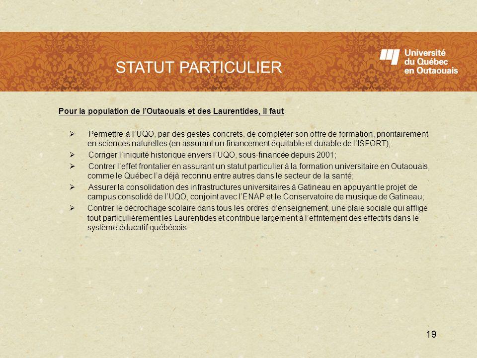 LUQO en 2009 - 2010 Pour la population de lOutaouais et des Laurentides, il faut Permettre à lUQO, par des gestes concrets, de compléter son offre de