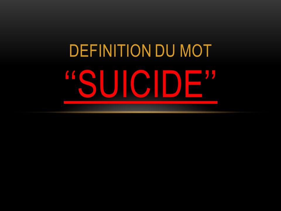 DEFINITION DU MOT SUICIDE