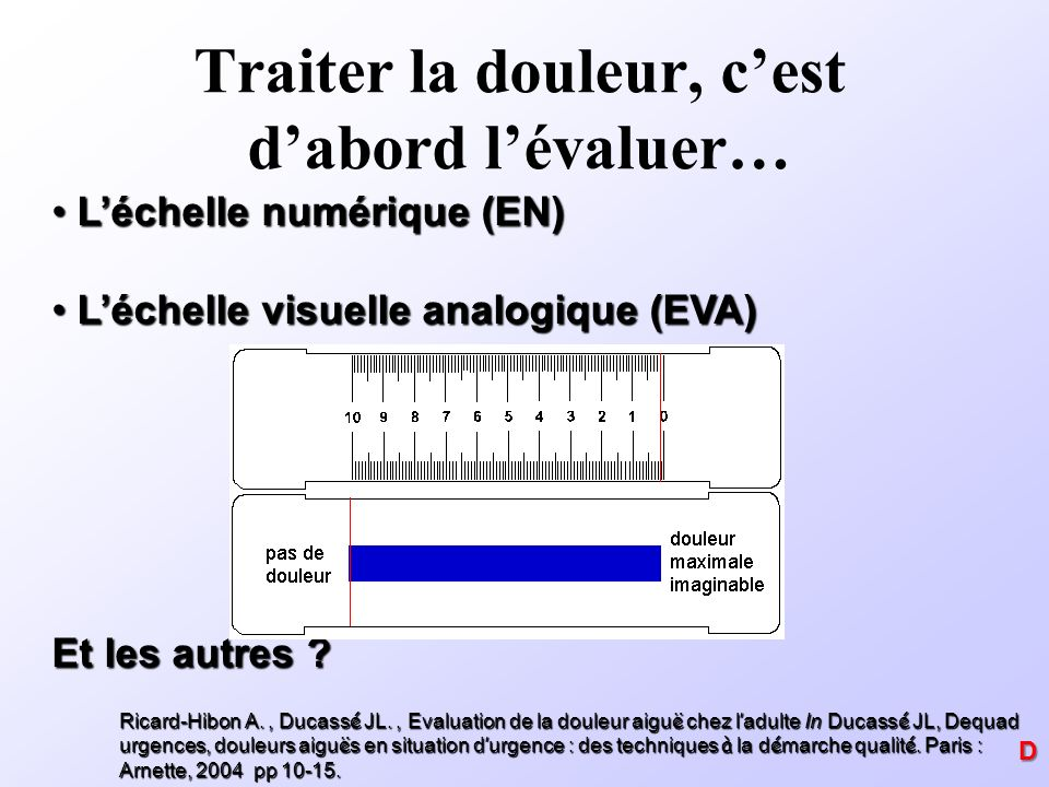 Léchelle numérique (EN) Léchelle numérique (EN) Léchelle visuelle analogique (EVA) Léchelle visuelle analogique (EVA) Et les autres ? Ricard-Hibon A.,