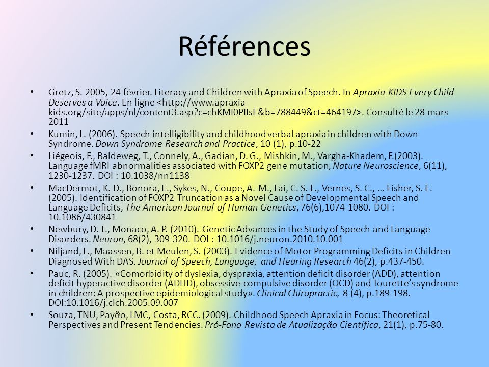 Références Gretz, S.2005, 24 février. Literacy and Children with Apraxia of Speech.
