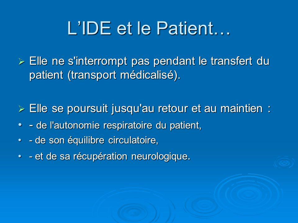 Elle ne s'interrompt pas pendant le transfert du patient (transport médicalisé). Elle ne s'interrompt pas pendant le transfert du patient (transport m