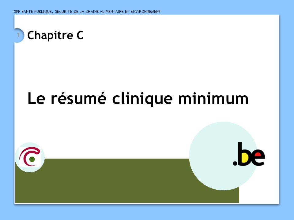 SPF SANTE PUBLIQUE, SECURITE DE LA CHAINE ALIMENTAIRE ET ENVIRONNEMENT 2 LE RESUME CLINIQUE MINIMUM.