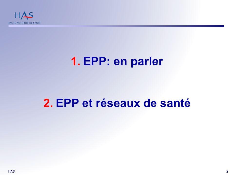 HAS2 1.EPP: en parler 2.EPP et réseaux de santé
