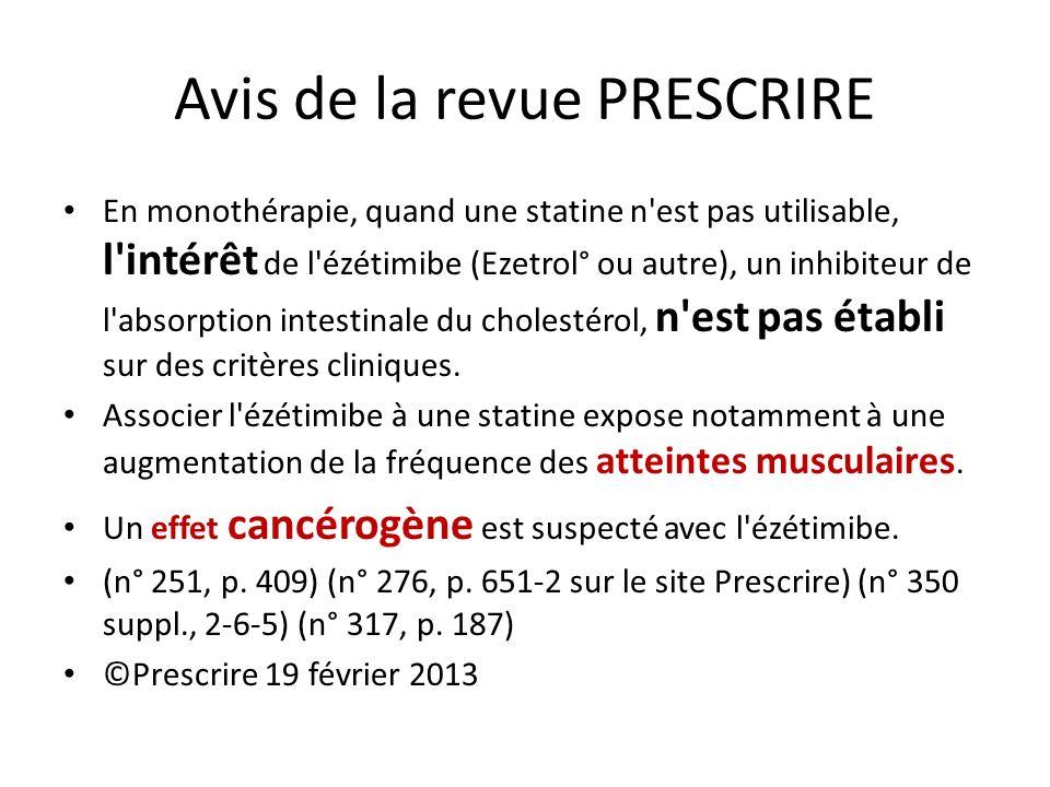 Avis de la revue PRESCRIRE En monothérapie, quand une statine n'est pas utilisable, l'intérêt de l'ézétimibe (Ezetrol° ou autre), un inhibiteur de l'a