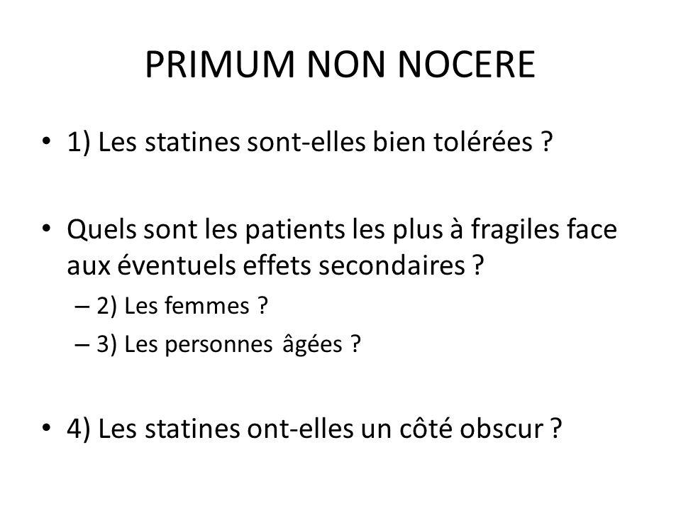 PRIMUM NON NOCERE 1) Les statines sont-elles bien tolérées ? Quels sont les patients les plus à fragiles face aux éventuels effets secondaires ? – 2)
