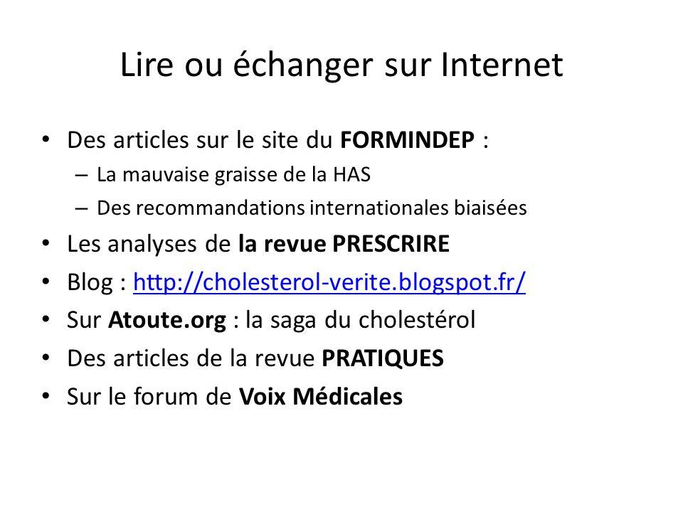 Lire ou échanger sur Internet Des articles sur le site du FORMINDEP : – La mauvaise graisse de la HAS – Des recommandations internationales biaisées L