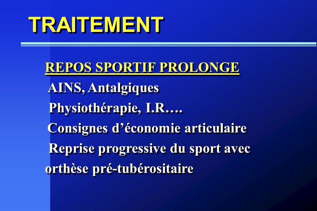 TRAITEMENT REPOS SPORTIF PROLONGE AINS, Antalgiques Physiothérapie, I.R…. Consignes déconomie articulaire Reprise progressive du sport avec orthèse pr