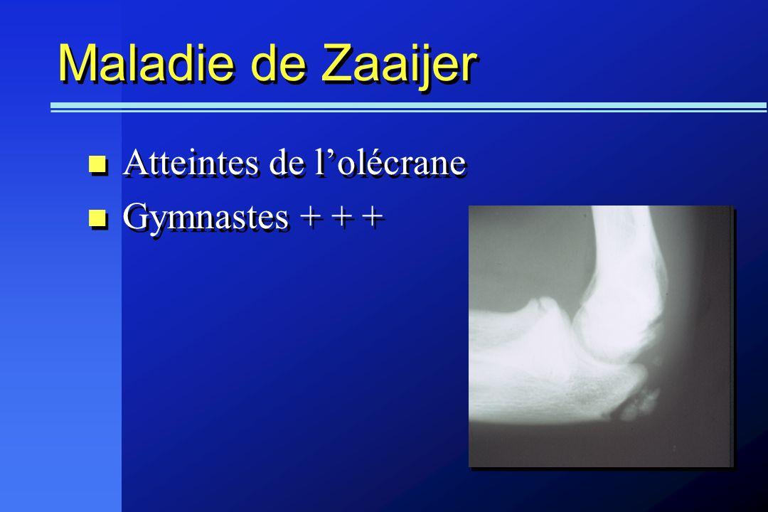 Maladie de Zaaijer Atteintes de lolécrane Gymnastes + + + Atteintes de lolécrane Gymnastes + + +