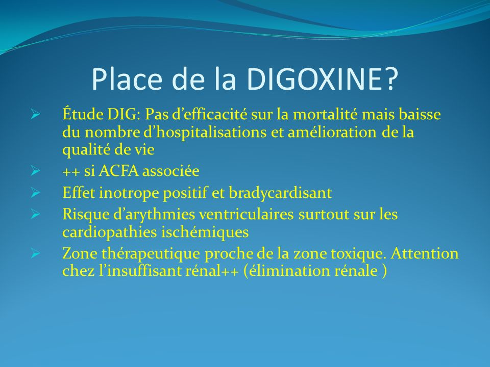 Place de la DIGOXINE.