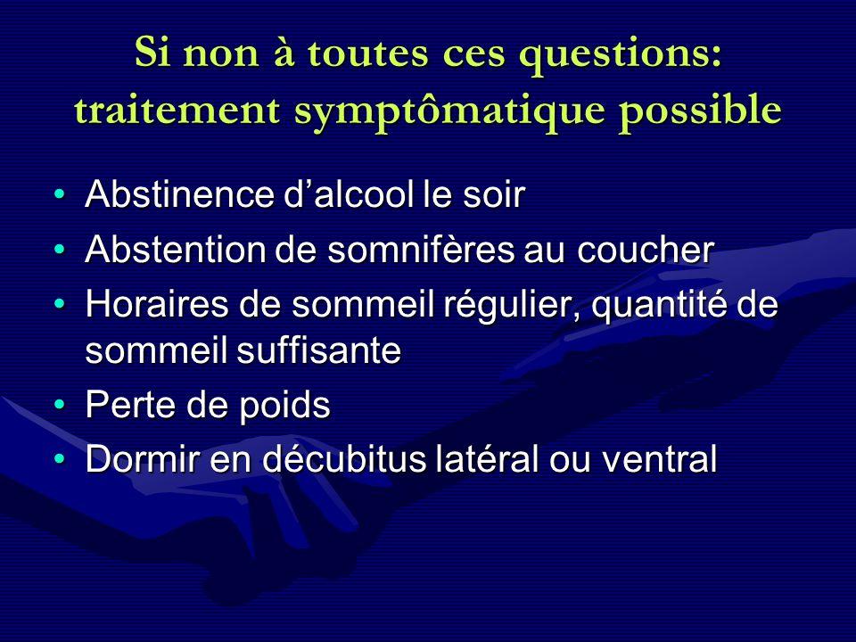 Si non à toutes ces questions: traitement symptômatique possible Abstinence dalcool le soirAbstinence dalcool le soir Abstention de somnifères au couc
