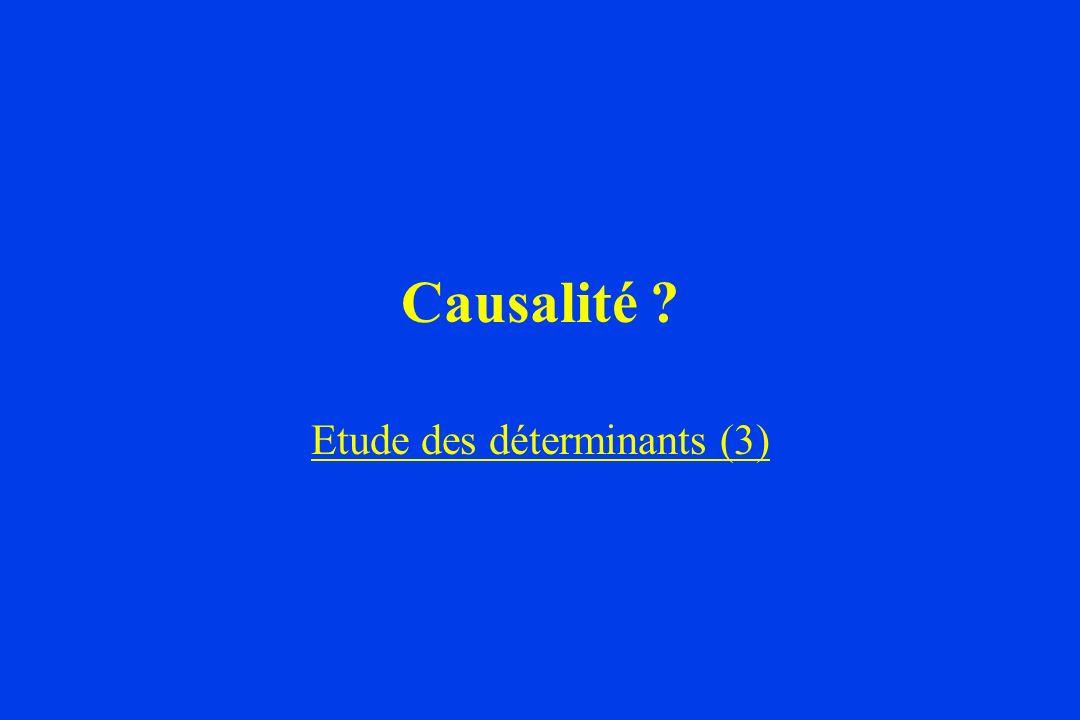Causalité ? Etude des déterminants (3)
