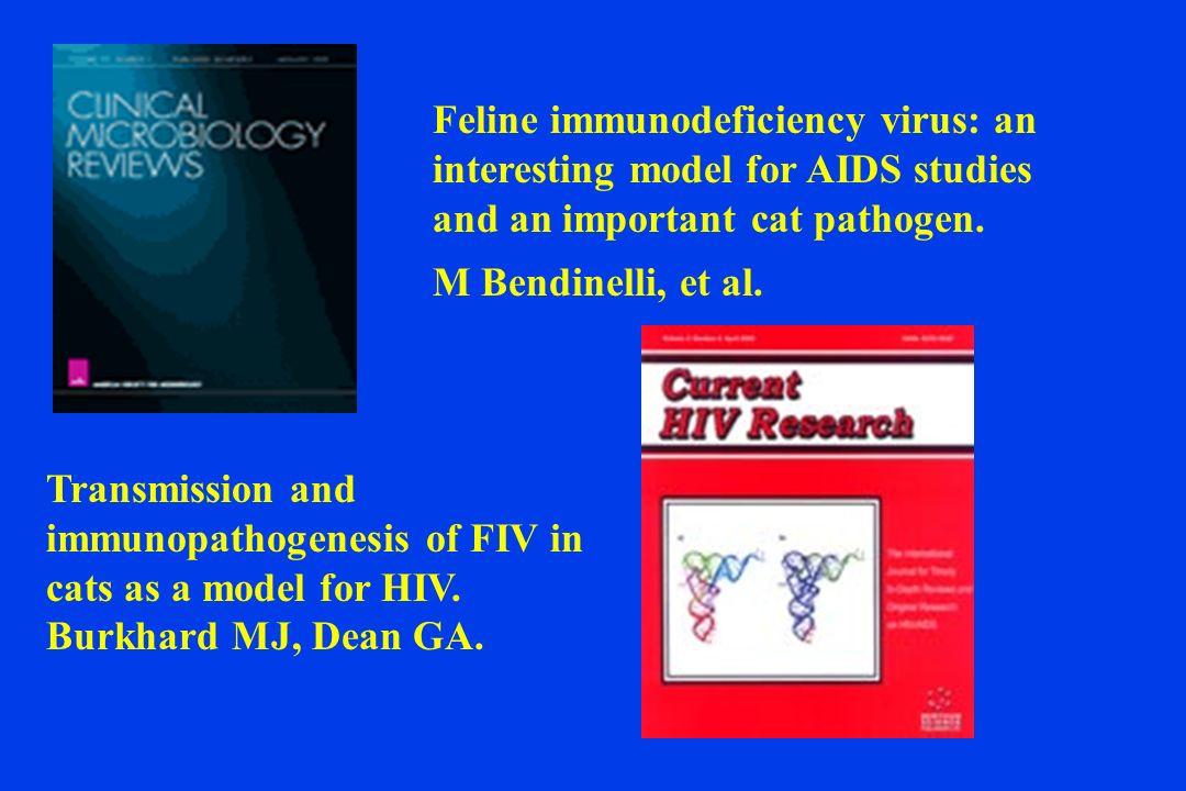 Feline immunodeficiency virus: an interesting model for AIDS studies and an important cat pathogen.