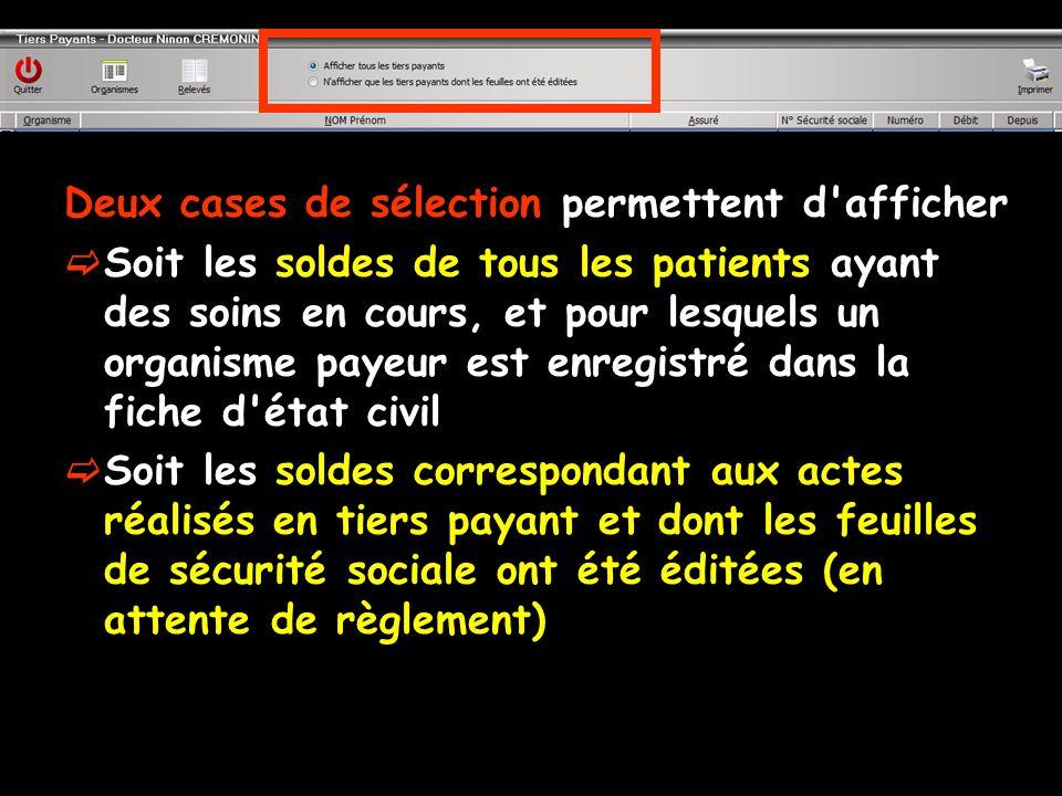 Deux cases de sélection permettent d'afficher Soit les soldes de tous les patients ayant des soins en cours, et pour lesquels un organisme payeur est