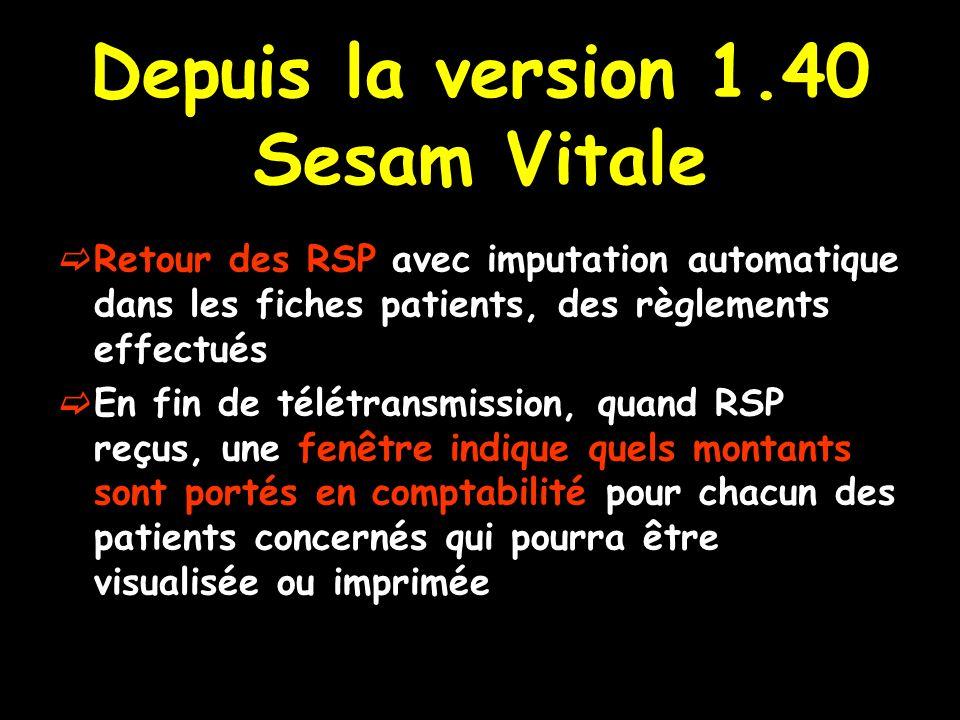 Depuis la version 1.40 Sesam Vitale Retour des RSP avec imputation automatique dans les fiches patients, des règlements effectués En fin de télétransm