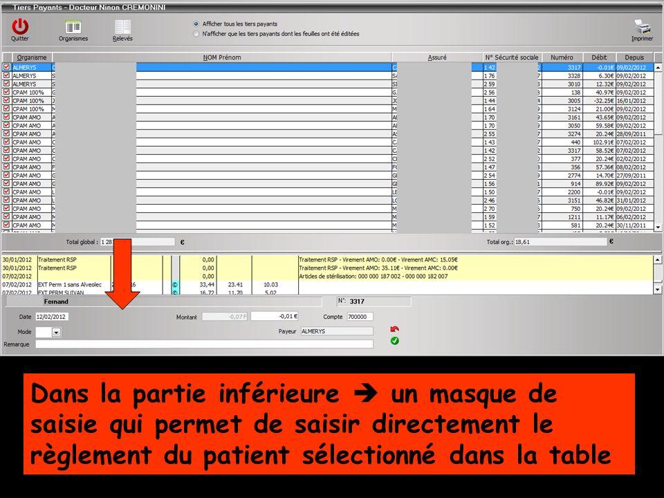 Dans la partie inférieure un masque de saisie qui permet de saisir directement le règlement du patient sélectionné dans la table