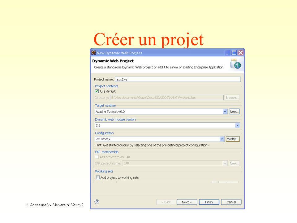 A. Roussanaly - Université Nancy2 Créer un projet