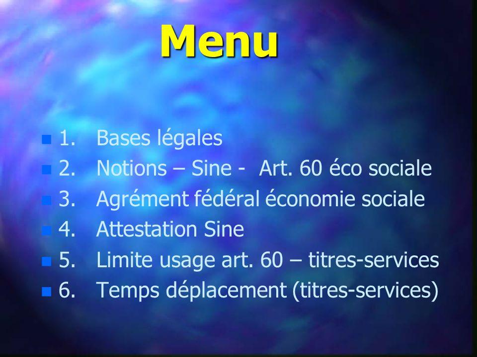 Menu n n 1. Bases légales n n 2. Notions – Sine - Art.