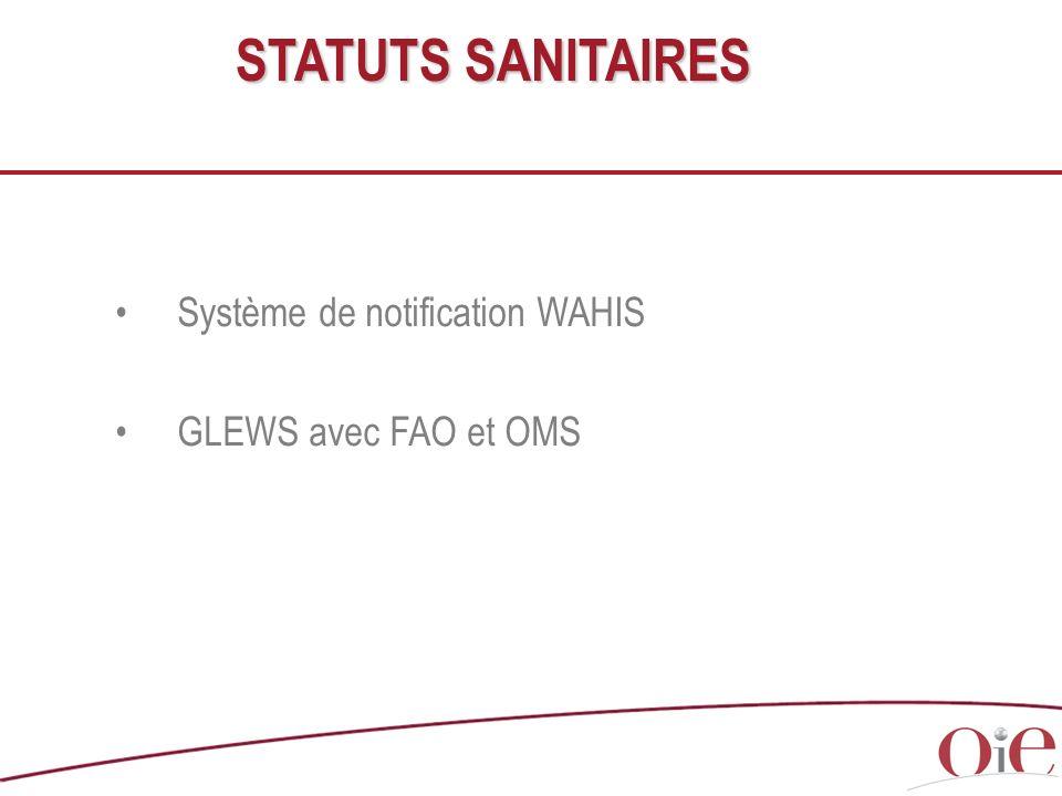 Système de notification WAHIS GLEWS avec FAO et OMS STATUTS SANITAIRES