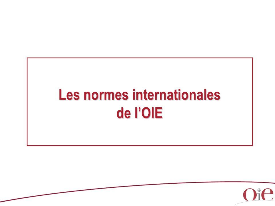 Le mandat de lOIE auprès de lOMC LAccord SPS de lOMC reconnaît lOIE comme lOrganisation de référence pour les normes internationales (une des trois soeurs)
