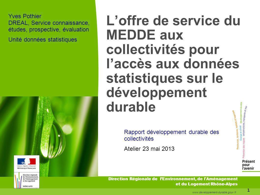 Direction Régionale de lEnvironnement, de l'Aménagement et du Logement Rhône-Alpes www.developpement-durable.gouv.fr 1 Loffre de service du MEDDE aux