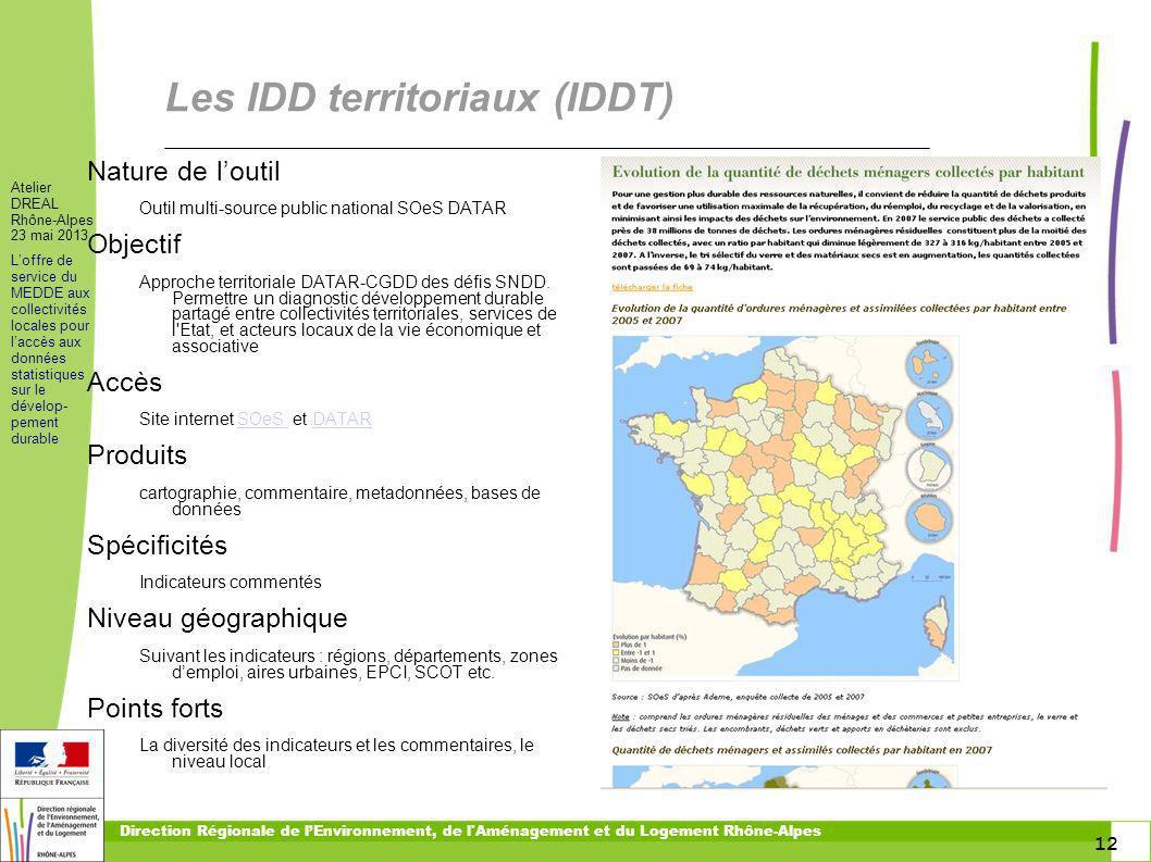 12 Atelier DREAL Rhône-Alpes 23 mai 2013 Loffre de service du MEDDE aux collectivités locales pour laccès aux données statistiques sur le dévelop- pem