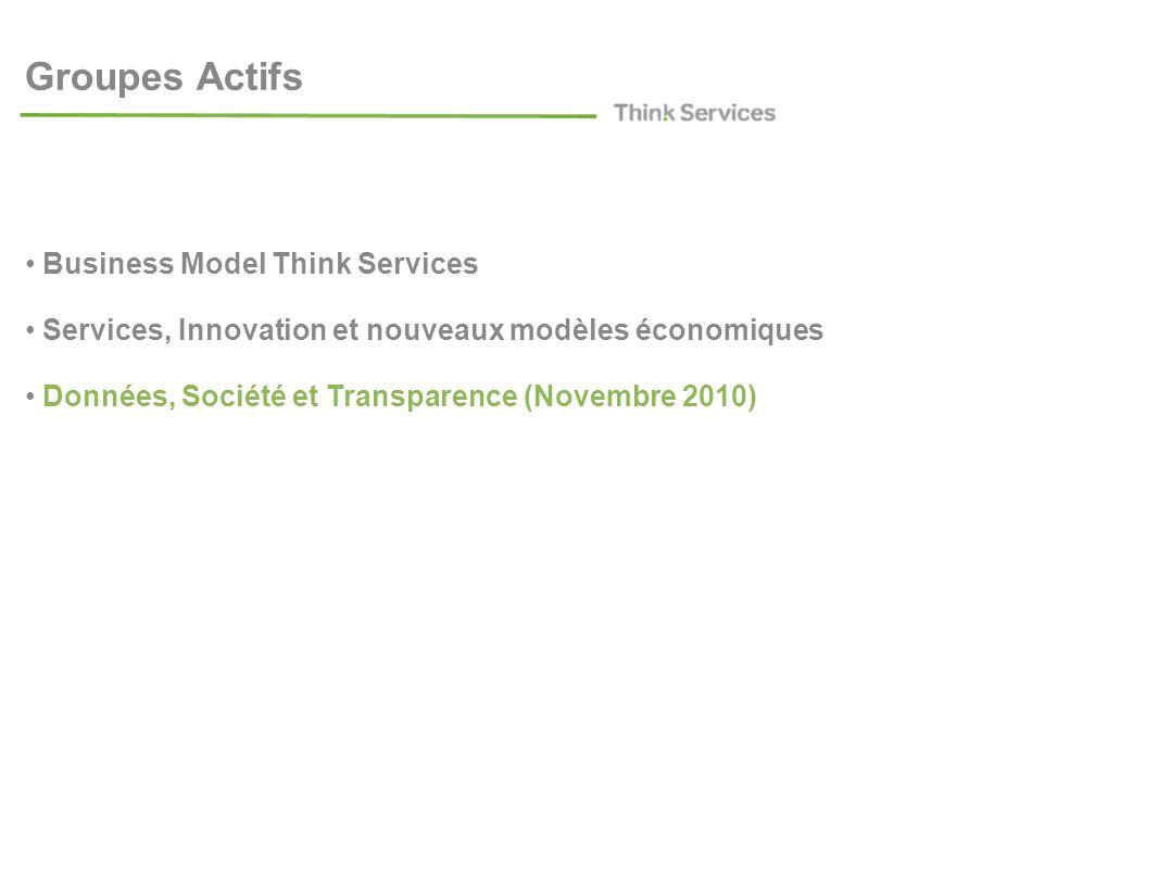 Groupes Actifs Business Model Think Services Services, Innovation et nouveaux modèles économiques Données, Société et Transparence (Novembre 2010)