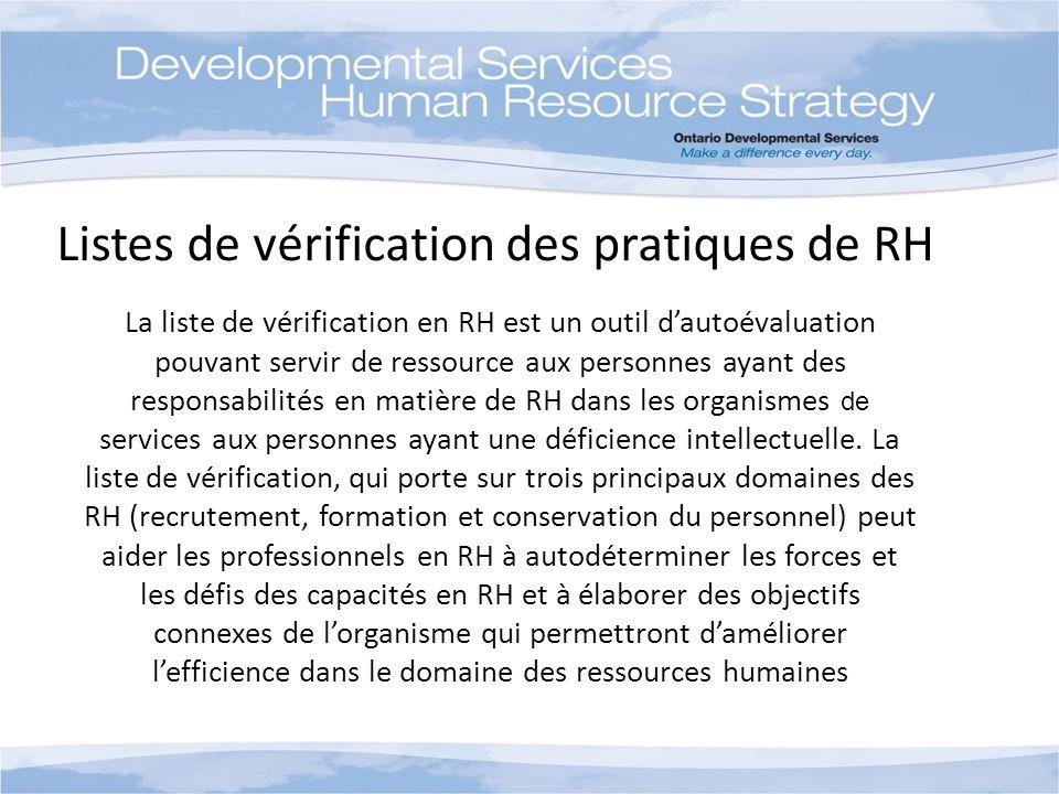 La liste de vérification en RH est un outil dautoévaluation pouvant servir de ressource aux personnes ayant des responsabilités en matière de RH dans les organismes de services aux personnes ayant une déficience intellectuelle.