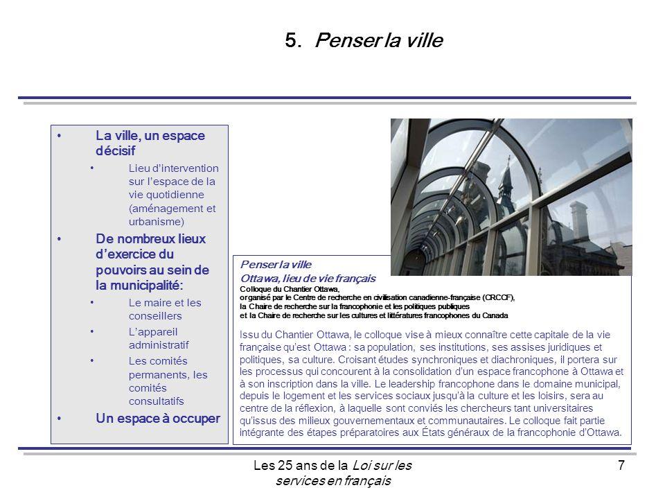 Les 25 ans de la Loi sur les services en français 7 5.