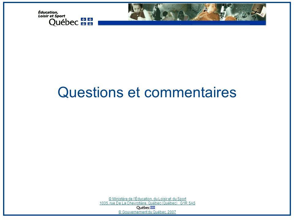 © Ministère de l Éducation, du Loisir et du Sport 1035, rue De La Chevrotière, Québec (Québec) G1R 5A5 © Gouvernement du Québec, 2007 Questions et commentaires