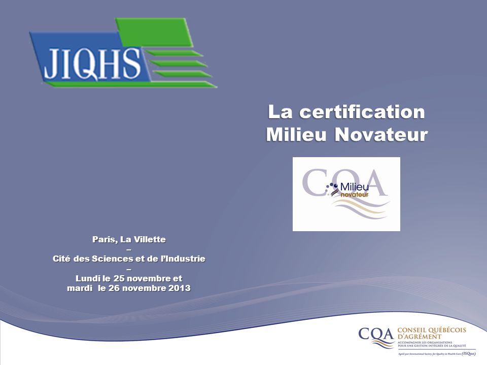 La certification Milieu Novateur Paris, La Villette – Cité des Sciences et de lIndustrie – Lundi le 25 novembre et mardi le 26 novembre 2013