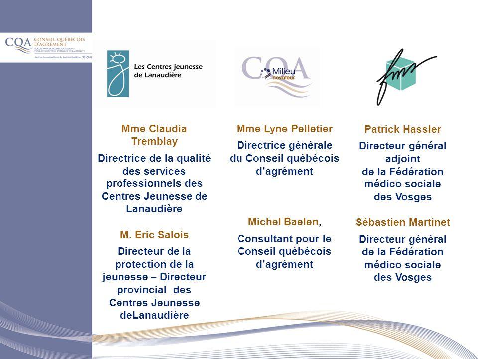 Mme Claudia Tremblay Directrice de la qualité des services professionnels des Centres Jeunesse de Lanaudière M.