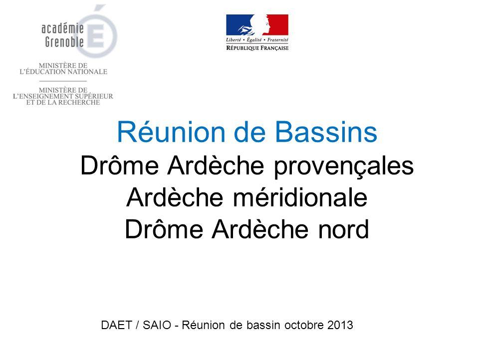 Réunion de Bassins Drôme Ardèche provençales Ardèche méridionale Drôme Ardèche nord DAET / SAIO - Réunion de bassin octobre 2013