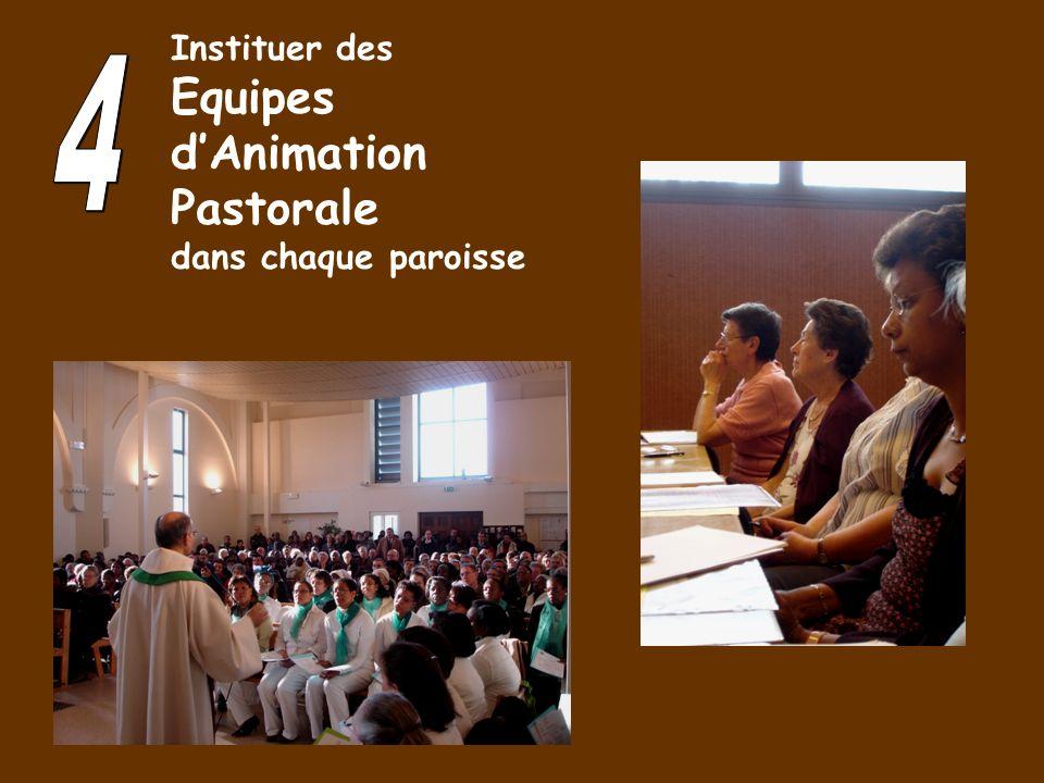 Instituer des Equipes dAnimation Pastorale dans chaque paroisse