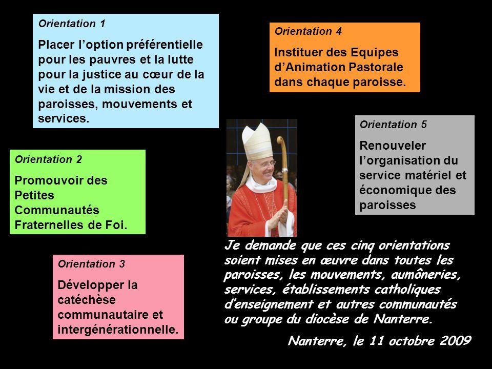 Je demande que ces cinq orientations soient mises en œuvre dans toutes les paroisses, les mouvements, aumôneries, services, établissements catholiques