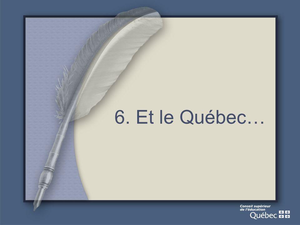 6. Et le Québec…