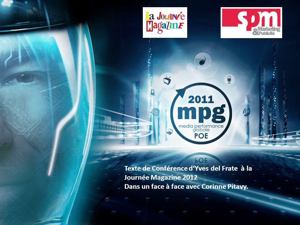 Texte de Conférence dYves del Frate à la Journée Magazine 2012 Dans un face à face avec Corinne Pitavy.