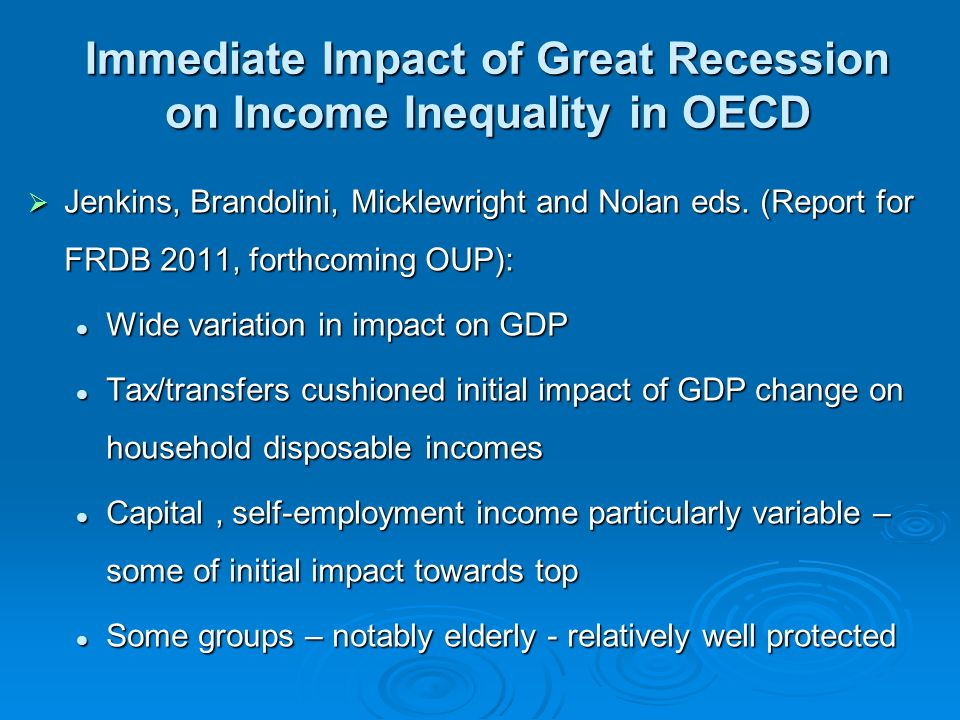 Immediate Impact of Great Recession on Income Inequality in OECD Jenkins, Brandolini, Micklewright and Nolan eds.