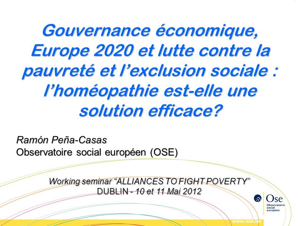 Gouvernance économique, Europe 2020 et lutte contre la pauvreté et lexclusion sociale : lhoméopathie est-elle une solution efficace? Ramón Peña-Casas