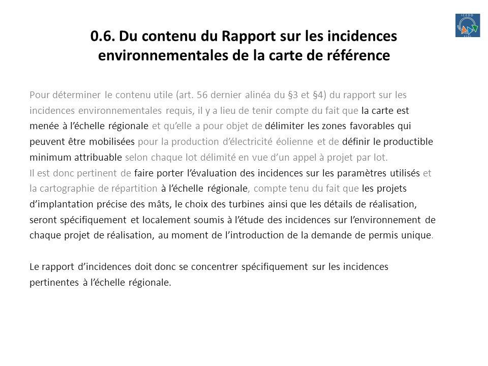 0.6. Du contenu du Rapport sur les incidences environnementales de la carte de référence Pour déterminer le contenu utile (art. 56 dernier alinéa du §