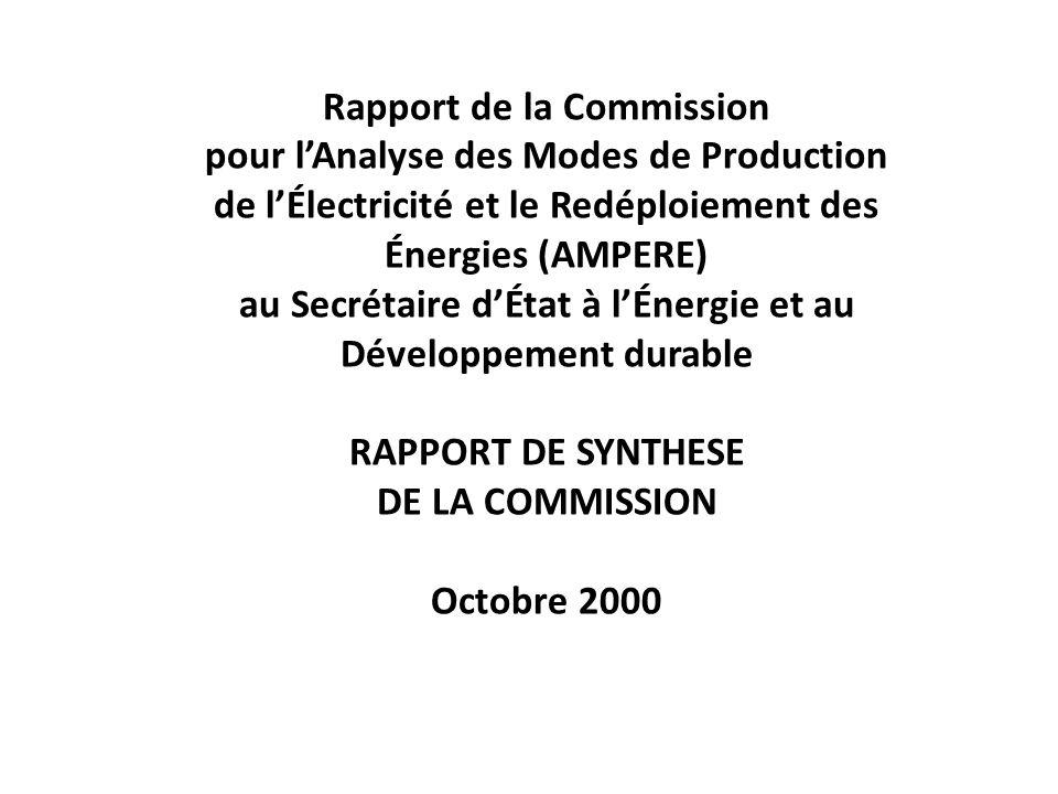 Rapport de la Commission pour lAnalyse des Modes de Production de lÉlectricité et le Redéploiement des Énergies (AMPERE) au Secrétaire dÉtat à lÉnergie et au Développement durable RAPPORT DE SYNTHESE DE LA COMMISSION Octobre 2000