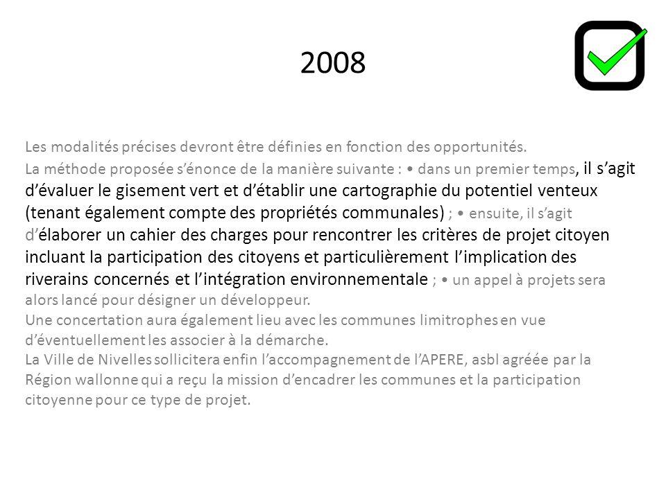 2008 Les modalités précises devront être définies en fonction des opportunités.