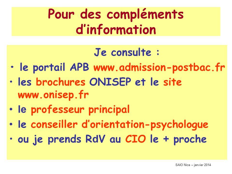 SAIO Nice – janvier 2014 Pour des compléments dinformation Je consulte : le portail APB www.admission-postbac.fr les brochures ONISEP et le site www.o