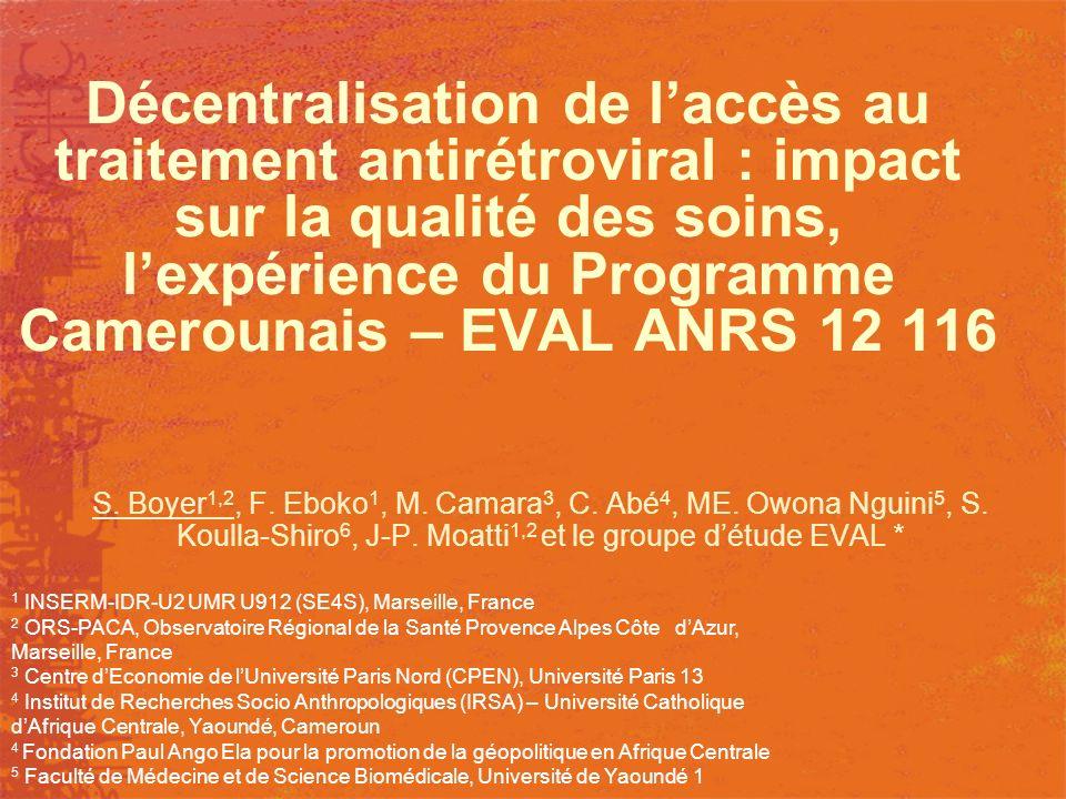 Décentralisation de laccès au traitement antirétroviral : impact sur la qualité des soins, lexpérience du Programme Camerounais – EVAL ANRS 12 116 S.