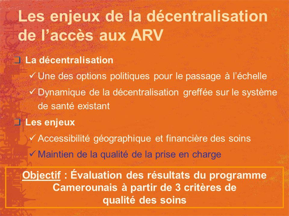 Les enjeux de la décentralisation de laccès aux ARV La décentralisation Une des options politiques pour le passage à léchelle Dynamique de la décentra