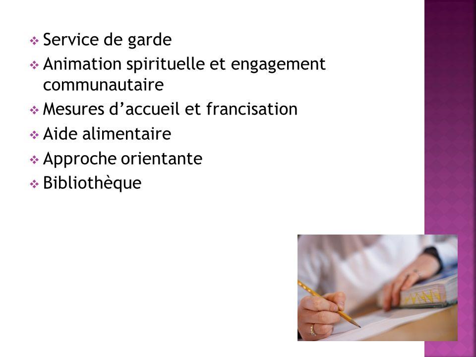 Service de garde Animation spirituelle et engagement communautaire Mesures daccueil et francisation Aide alimentaire Approche orientante Bibliothèque