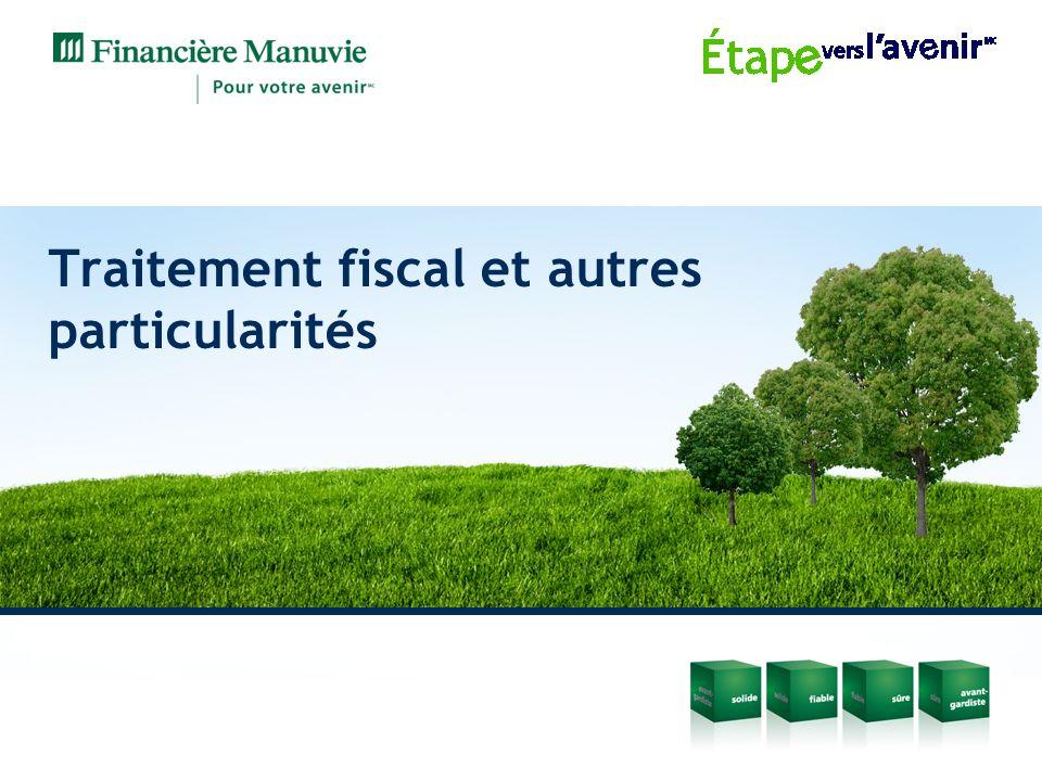 Traitement fiscal et autres particularités