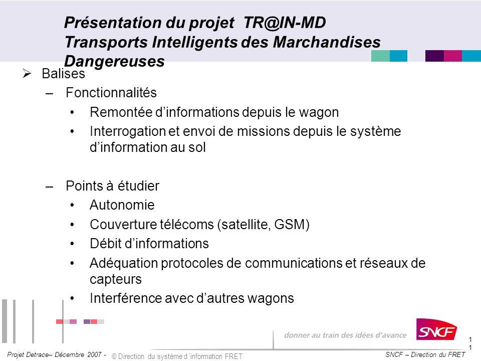 SNCF – Direction du FRET Projet Detrace– Décembre 2007 - © Direction du système d information FRET 11 Présentation du projet TR@IN-MD Transports Intel