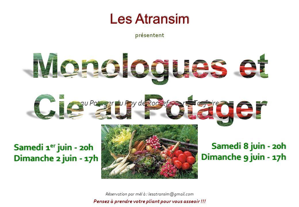 au Potager du Roy de Rochefort - rue Toufaire Samedi 1 er juin - 20hSamedi 1 er juin - 20h Dimanche 2 juin - 17hDimanche 2 juin - 17h Samedi 8 juin -