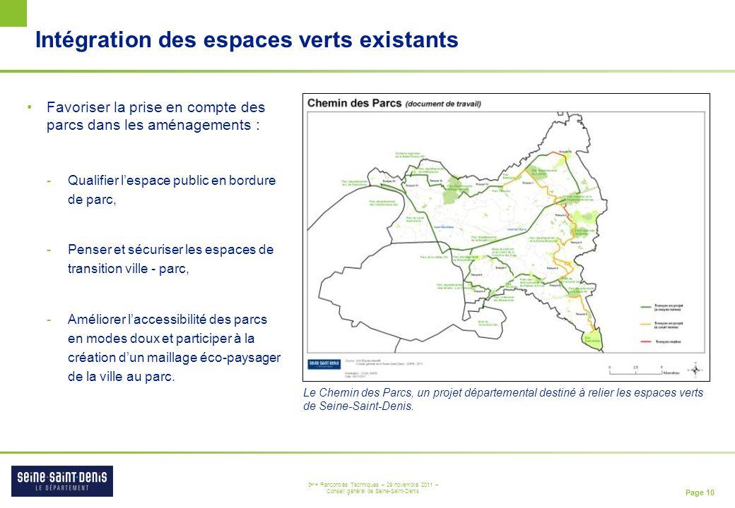 Page 10 3 ème Rencontres Techniques – 29 novembre 2011 – Conseil général de Seine-Saint-Denis Intégration des espaces verts existants Le Chemin des Pa